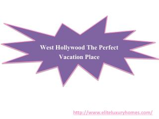 West Hollywood - The Perfect Vacation Place!