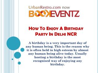 How to Enjoy a Birthday Party in Delhi NCR