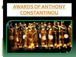 AWARDS OF ANTHONY CONSTANTINOU UPDATES