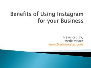 Benefits of Using Instagram for your business