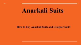 How to Buy Anarkali Suits and Designer Suit?