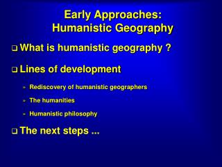 Early Approaches:  Humanistic Geography