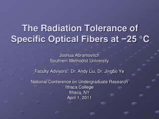 The Radiation Tolerance of Specific Optical Fibers at −25 °C