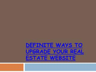 4 Definite Ways To Upgrade Your Real Estate Website
