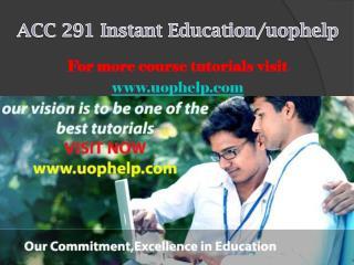 ACC 291 Instant Education/uophelp