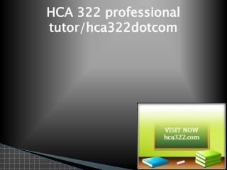 HCA 322 Successful Learning/hca322dotcom