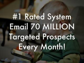 Email Marketing – Email 70 MILLION Targeted Prospects Every Month!