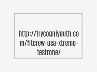 http://trycogniyouth.com/fitcrew-usa-xtreme-testrone/