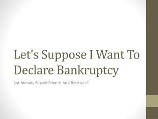 What Happens If I have Paid Back Friends and Family But Want To File Bankruptcy