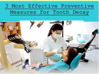 3 Most Effective Preventive Measures for Tooth Decay