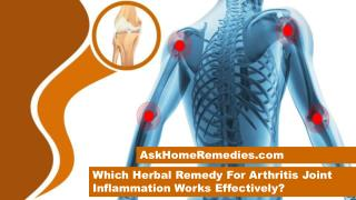 Which Herbal Remedy For Arthritis Joint Inflammation Works Effectively?