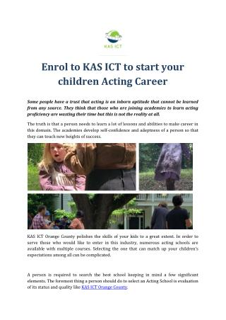 Enrol to KAS ICT to start your children Acting Career