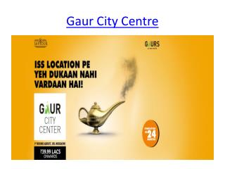 39.99 Lacs Onwards Shop Gaur City Centre In Greater Noida West