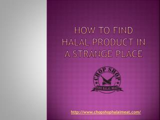 How to Find Halal Product In A Strange Place