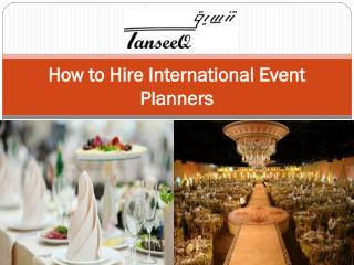 How to Hire International Event Planners