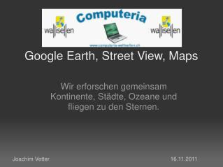 Google Earth, Street View, Maps