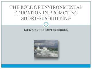 THE ROLE OF ENVIRONMENTAL EDUCATION IN PROMOTING SHORT-SEA SHIPPING