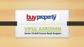 Latest Project Vipul Aarohan New Luxury Home 9696200200