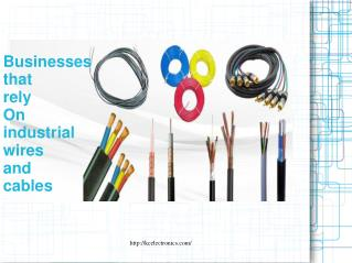 Businesses that rely Onindustrial wires and cables
