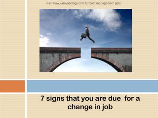 7 Signs That it is Time to Change Your Job