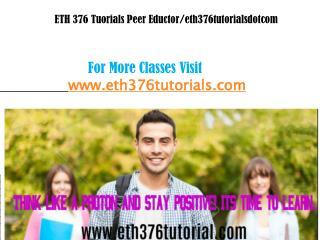 ETH 376 Tuorials Peer Eductor/eth376tutorialsdotcom
