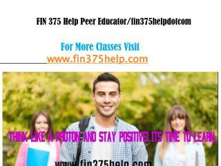 FIN 375 Help Peer Educator/fin375helpdotcom