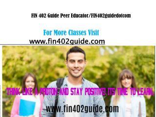 FIN 402 Guide Peer Educator/FIN402guidedotcom