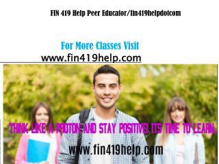 FIN 419 Help Peer Educator/fin419helpdotcom