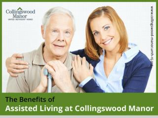 The Benefits of Assisted Living at Collingswood Manor