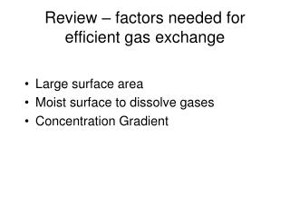 Review – factors needed for efficient gas exchange