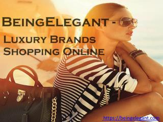 Luxury Brands Shopping Online in India - BeingElegant