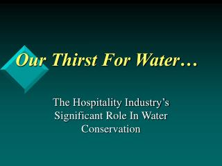 Our Thirst For Water