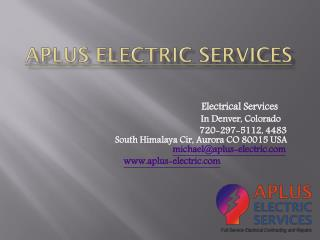 Best Residential Electrical Services Company in Denver, Colorado | A Plus Electric