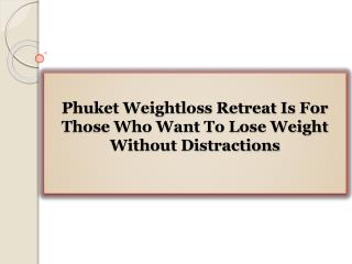 Phuket Weightloss Retreat Is For Those Who Want To Lose Weight Without Distractions