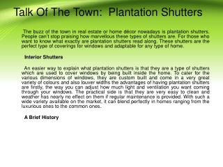 Talk of the town plantation shutters