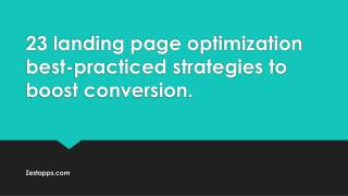 23 landing page optimization best-practiced strategies to boost conversion.