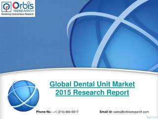 Market Growth Of Global Dental Unit  Industry Size, Share, Trends, Demand, Forecast 2015-2020