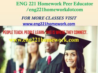 ENG 221 Homework Peer Educator /eng221homeworkdotcom