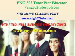 ENG 302 Tutor Peer Educator /eng302tutordotcom