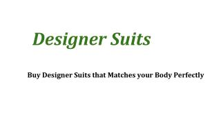 Buy Designer Suits that Matches your Body Perfectly