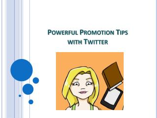 Powerful Promotion Tips with Twitter