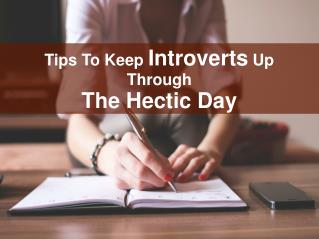 Tips To Keep Introverts Up Through The Hectic Day