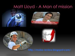 Matt Lloyd - A Man of mission