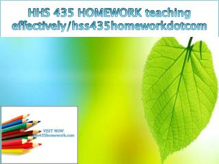 HHS 435 HOMEWORK teaching effectively/hhs435homeworkdotcom