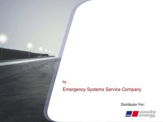 by Emergency Systems Service Company Distributor For: