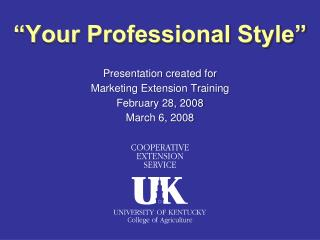 Presentation created for Marketing Extension Training February 28, 2008 March 6, 2008