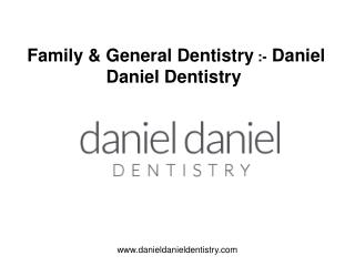 Family & General Dentistry - Daniel Daniel Dentistry Blog
