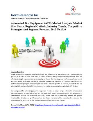 Automated Test Equipment (ATE) Market Analysis, Industry Trends And Segment Forecast, 2012 To 2020