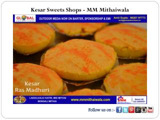 Kesar Sweets Shops - MM Mithaiwala