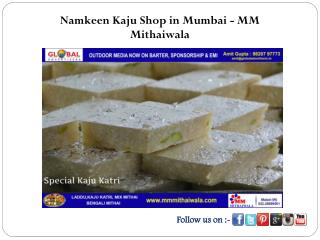 Namkeen Kaju Shop in Mumbai - MM Mithaiwala